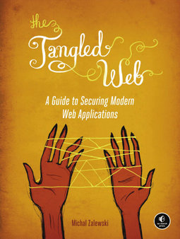 Book: The Tangled Web. A Guide to Securing Modern Web Applications.